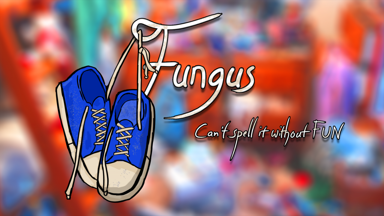 Fungus: Can't Spell It Without Fun